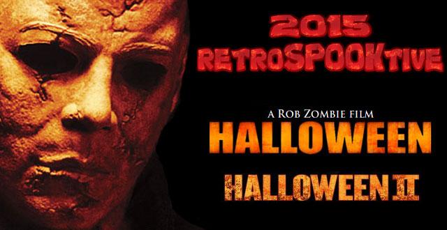 2015 RetroSPOOKtive – Halloween (2007) & Halloween II (2009 ...